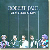 Robert Paul - one man show